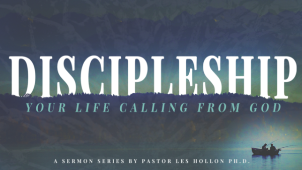 Discipleship: Your Life Calling From God